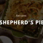 Shepherd's Pie Recipe – An Old School Favourite