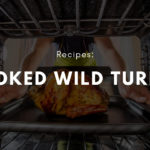Smoked Wild Turkey Recipe
