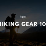 Hiking Gear 101